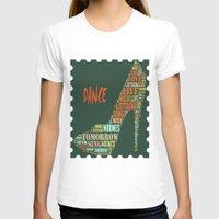 dance T-shirts featuring Dance by DagmarMarina
