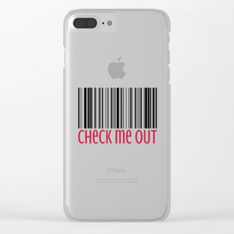 Check Me Out Funny Quote Clear iPhone Case