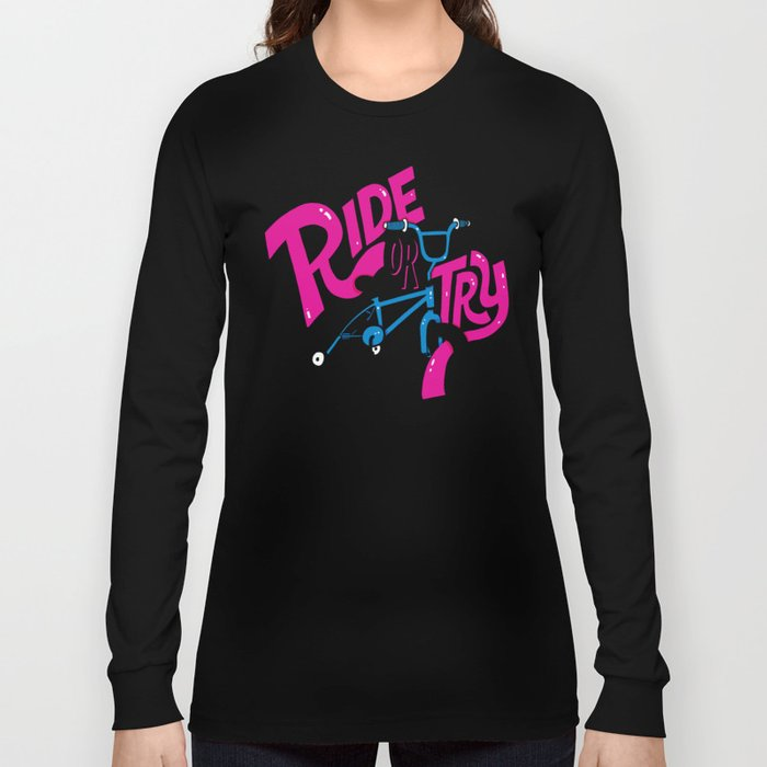 Ride or Try Long Sleeve T-shirt