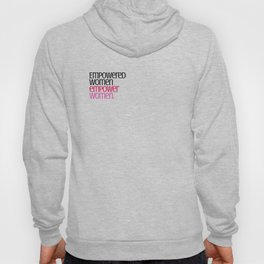 Empowered women empower women. Hoody