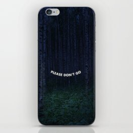 Please Don't Go iPhone Skin