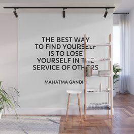 Gandhi quotes - The best way to find yourself is to lose yourself in the service of others Wall Mural