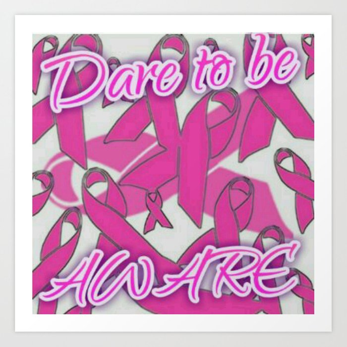 Dare To Be Aware (breast cancer version) Art Print