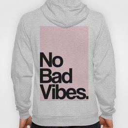 NO BAD VIBES. Quote Hoody