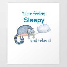 Cat Napping - You're Feeling Sleepy! Art Print