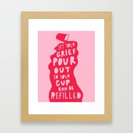 Let Your Grief Pour Out Framed Art Print