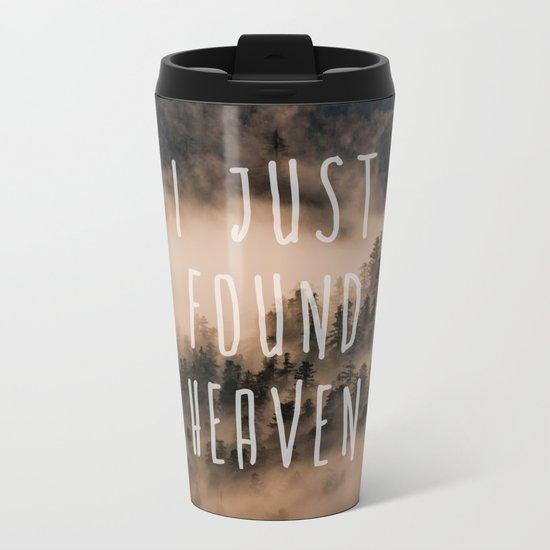 I Just Found Heaven Foggy Forest Metal Travel Mug