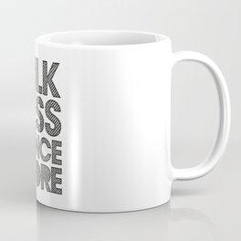 Talk less dance more Coffee Mug