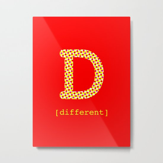 #D [different] Metal Print