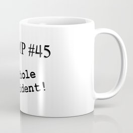 Trump #45 - Shithole President! (black text) Coffee Mug