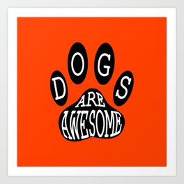 Dogs Are Awesome Typography Art Print