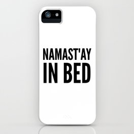 NAMAST'AY IN BED (Light) iPhone Case