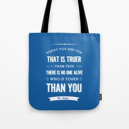 Dr Seuss quote - Today you are you - petrol blue  Tote Bag