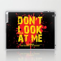 Don't Look At Me - Quote from Illuminae by Jay Kristoff and Amie Kaufman Laptop & iPad Skin