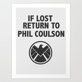 If Lost Return to Phil Coulson Art Print