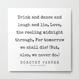 27    | 200221 | Dorothy Parker Quotes Metal Print