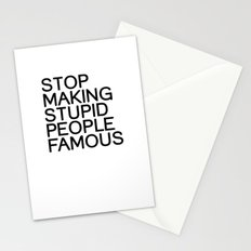 Stop making stupid people famous Stationery Cards