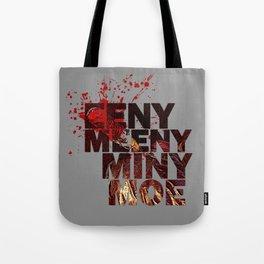 Eeny Meeny Miny Moe Tote Bag