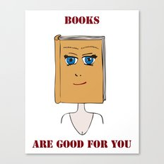 Books Are Good For You Canvas Print