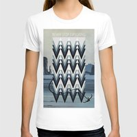 never stop exploring T-shirts featuring Never stop exploring by Hannah Kay Piché