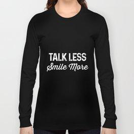 Talk Less Smile More Historic Hamilton Quote race Shirts Long Sleeve T-shirt
