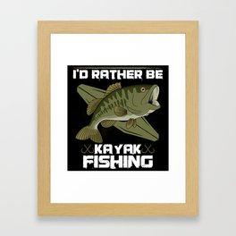 I'd Rather Be Kayak Fishing Framed Art Print