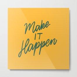 """Make It Happen"" Lettering Metal Print"