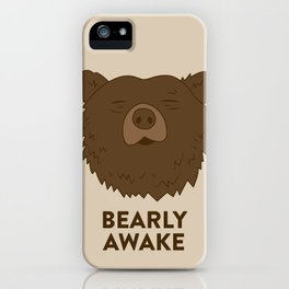 BEARLY AWAKE iPhone Case