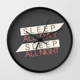 Sleep All Day Everyday Wall Clock
