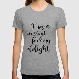 I'm A Constant Fucking Delight T-shirt