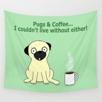 pugs Wall Tapestries featuring Pugs and Coffee by Humphrey Pug Cartoon