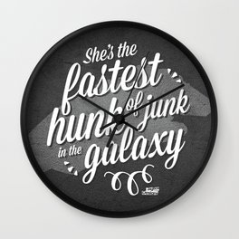 'She's The Fastest Hunk Of Junk In The Galaxy' Wall Clock