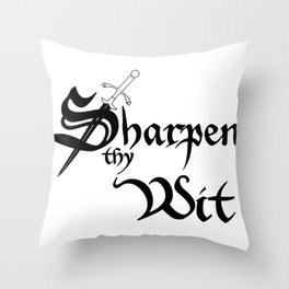 Sharpen Thy Wit Throw Pillow