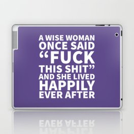 A Wise Woman Once Said Fuck This Shit (Ultra Violet) Laptop & iPad Skin