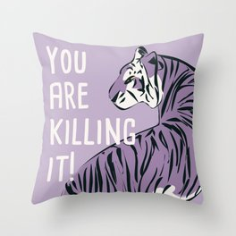 You are killing it 002 Throw Pillow