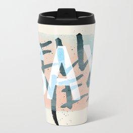Say Hell Yes! Metal Travel Mug