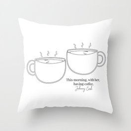 This Morning with Her Having Coffee. Johnny Cash Quote Cup Line Art  Throw Pillow