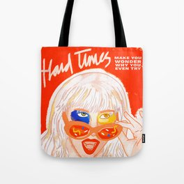 Hard Times Tote Bag