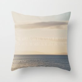 the world is too big to stay in one place ... Throw Pillow