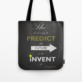 The Best Way To Predict The Future Is To Invent It - Immanuel Kant Tote Bag