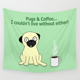 Pugs and Coffee Wall Tapestry
