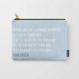 Books are the ultimate dumpees! Carry-All Pouch