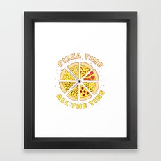 Pizza Time All the Time Framed Art Print