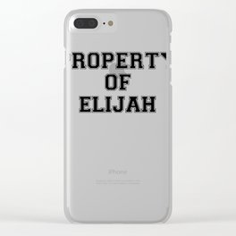 Property of ELIJAH Clear iPhone Case