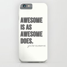 Awesome is as Awesome Does iPhone 6s Slim Case