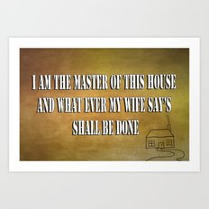 Master of this house Art Print