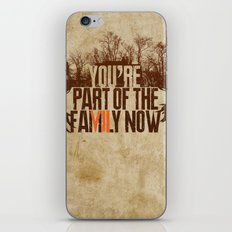 You're Part of the Family Now iPhone & iPod Skin