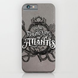 The Fucking King of Atlantis - b&w iPhone Case