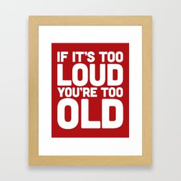 Too Loud Music Quote Framed Art Print