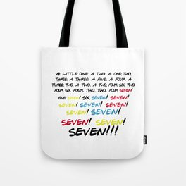 Friends quotes - Seven! Tote Bag